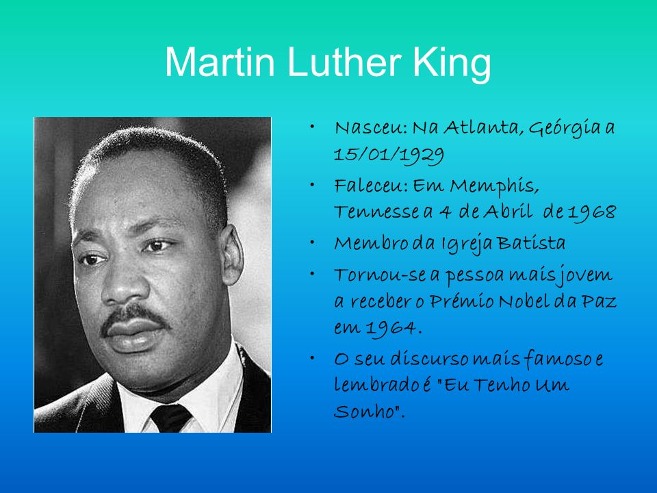 Martin Luther King Nasceu: Na Atlanta, Geórgia a 15/01/1929