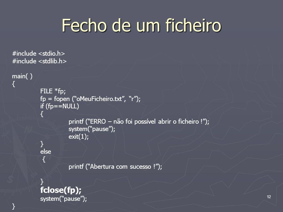 Fecho de um ficheiro #include <stdio.h>