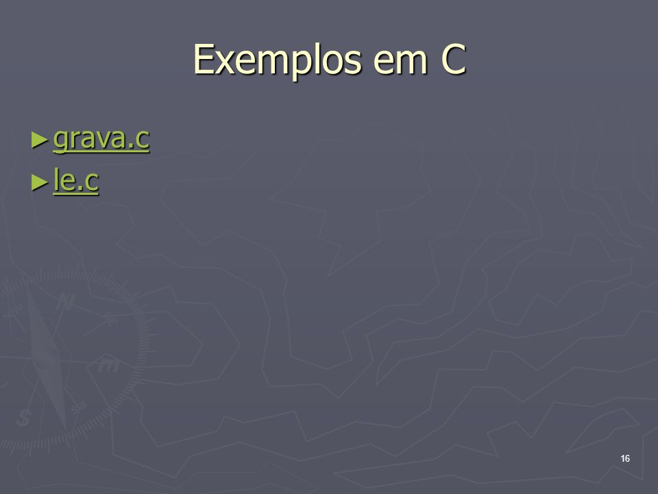 Exemplos em C grava.c le.c