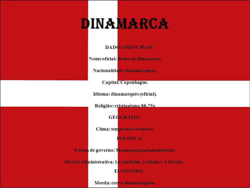 DINAMARCA DADOS PRINCIPAIS: Nome oficial: Reino da Dinamarca