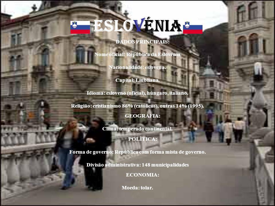 ESLOVéNIA Nome oficial: República da Eslovénia
