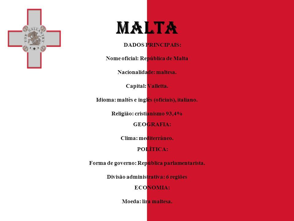 MALTA DADOS PRINCIPAIS: Nome oficial: República de Malta