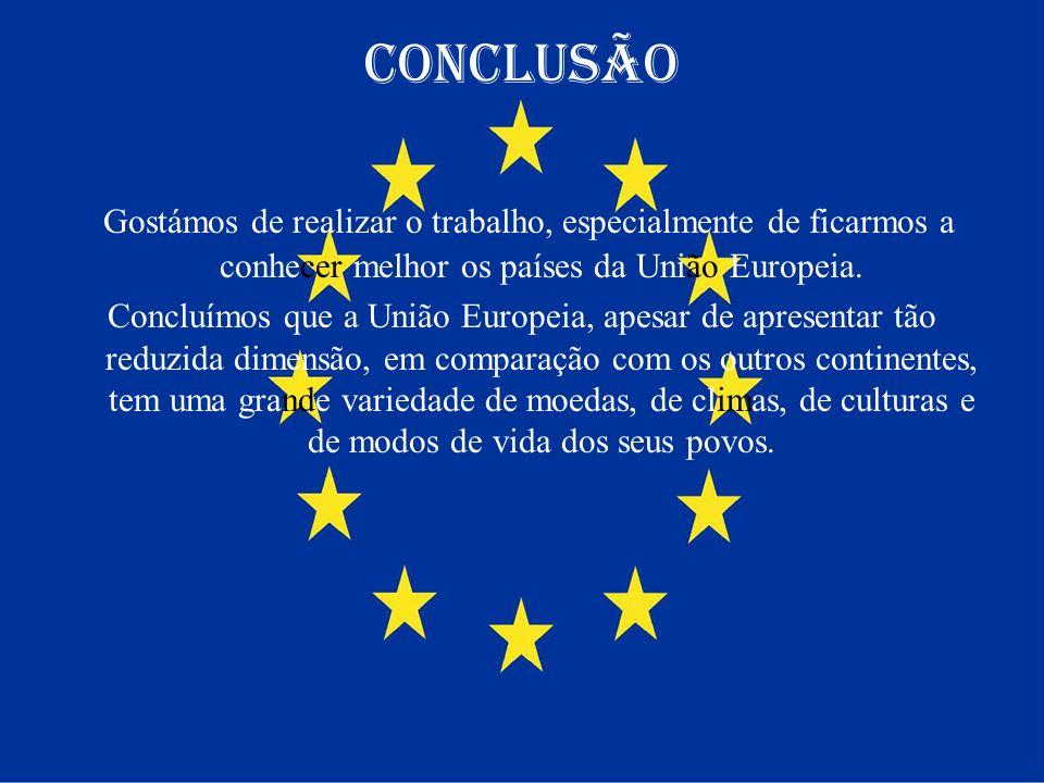 ConclusãoGostámos de realizar o trabalho, especialmente de ficarmos a conhecer melhor os países da União Europeia.