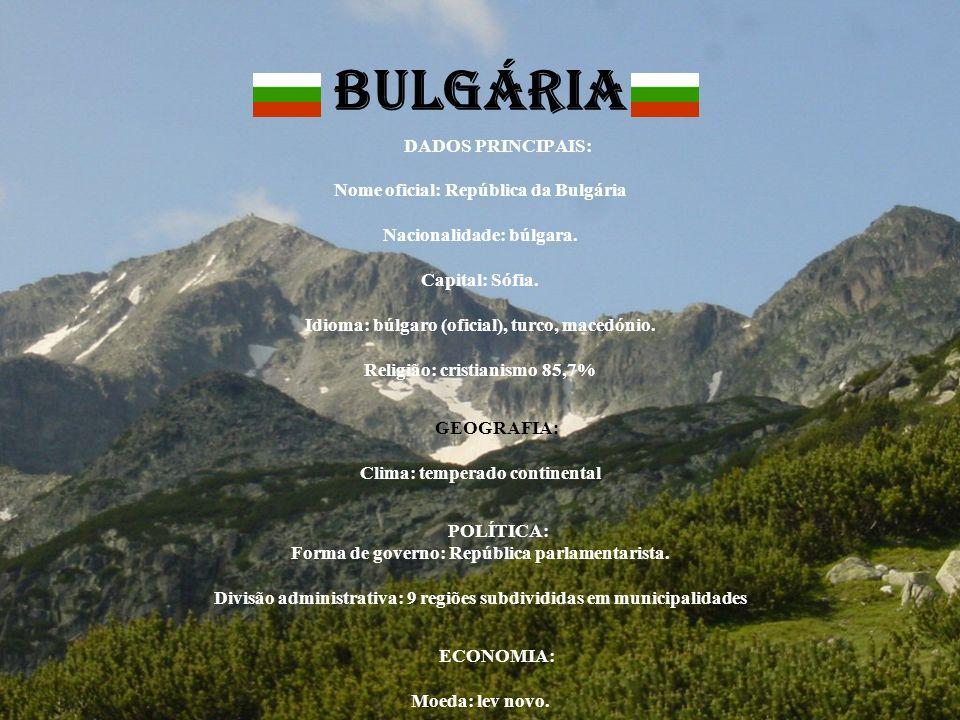 BULGÁRIA DADOS PRINCIPAIS: Nome oficial: República da Bulgária