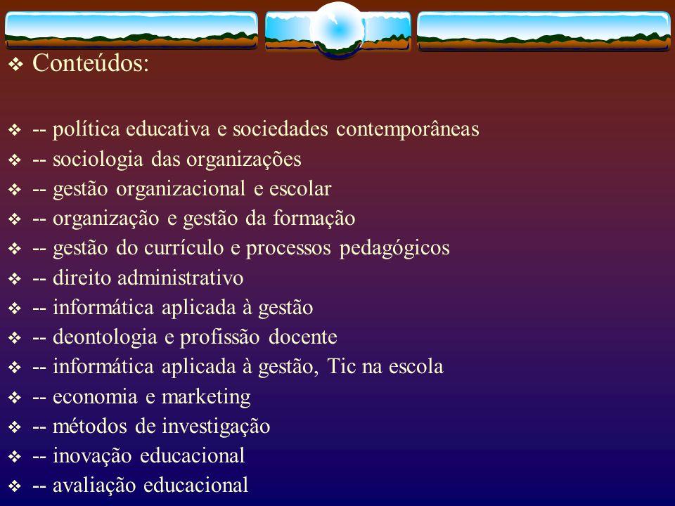 Conteúdos: -- política educativa e sociedades contemporâneas