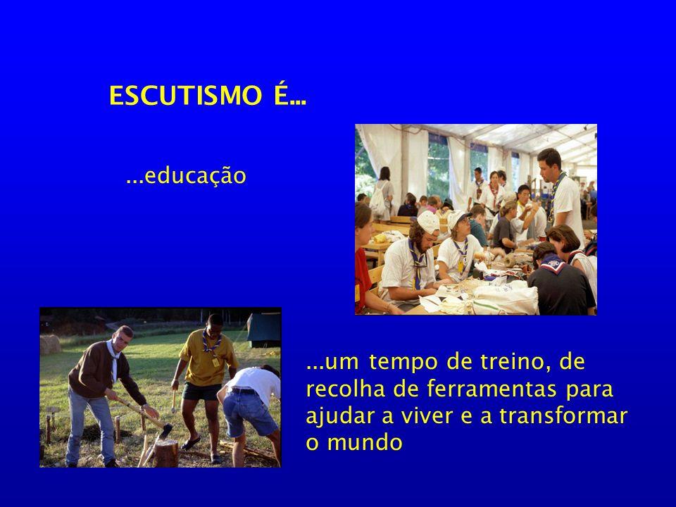 ESCUTISMO É... ...educação.