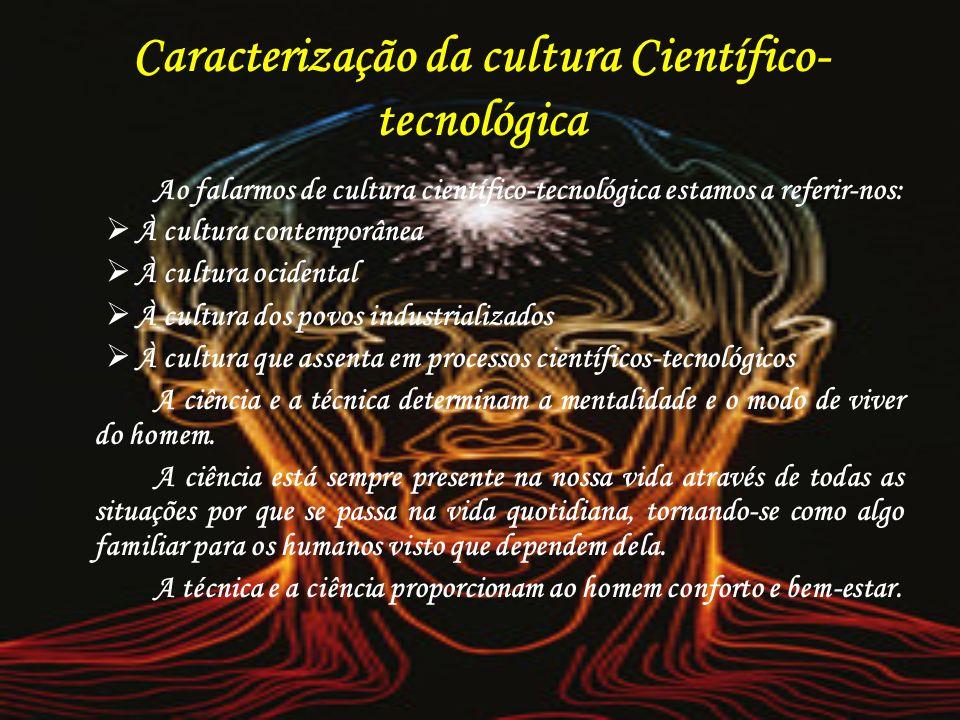 Caracterização da cultura Científico-tecnológica