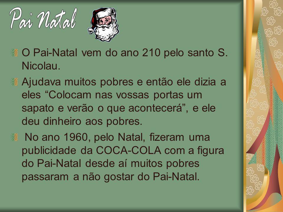 Pai Natal O Pai-Natal vem do ano 210 pelo santo S. Nicolau.