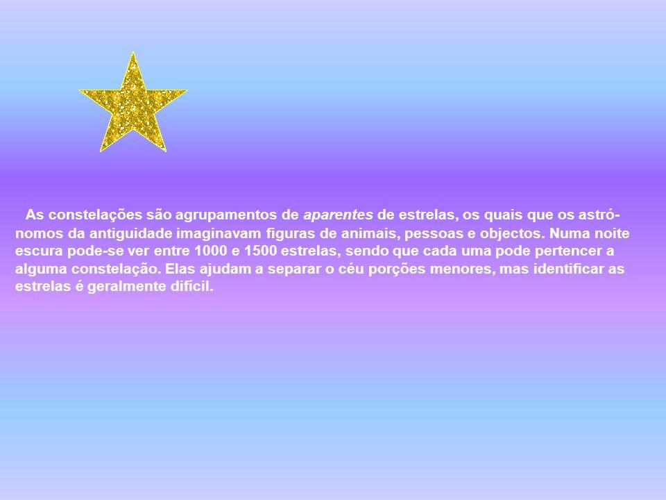 As constelações são agrupamentos de aparentes de estrelas, os quais que os astró-