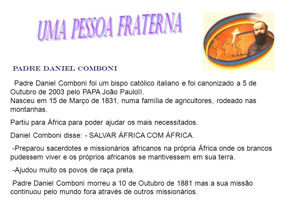 Uma Pessoa Fraterna Padre Daniel Comboni.
