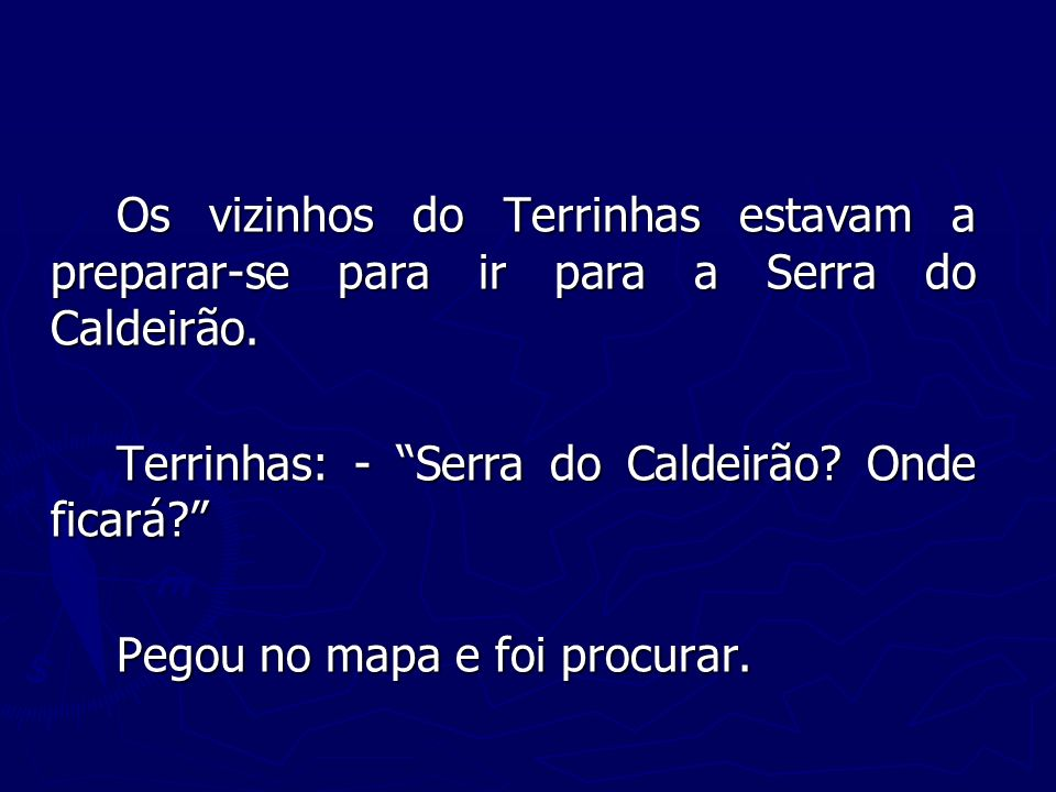 Os vizinhos do Terrinhas estavam a preparar-se para ir para a Serra do Caldeirão.