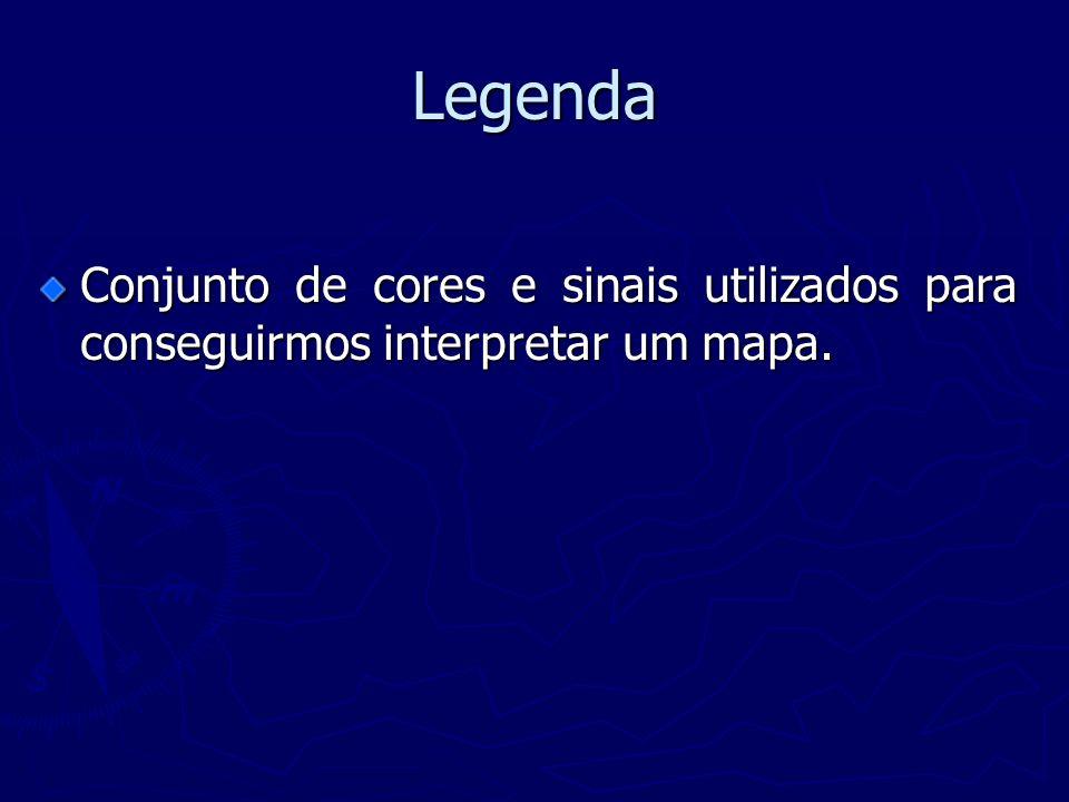 Legenda Conjunto de cores e sinais utilizados para conseguirmos interpretar um mapa.