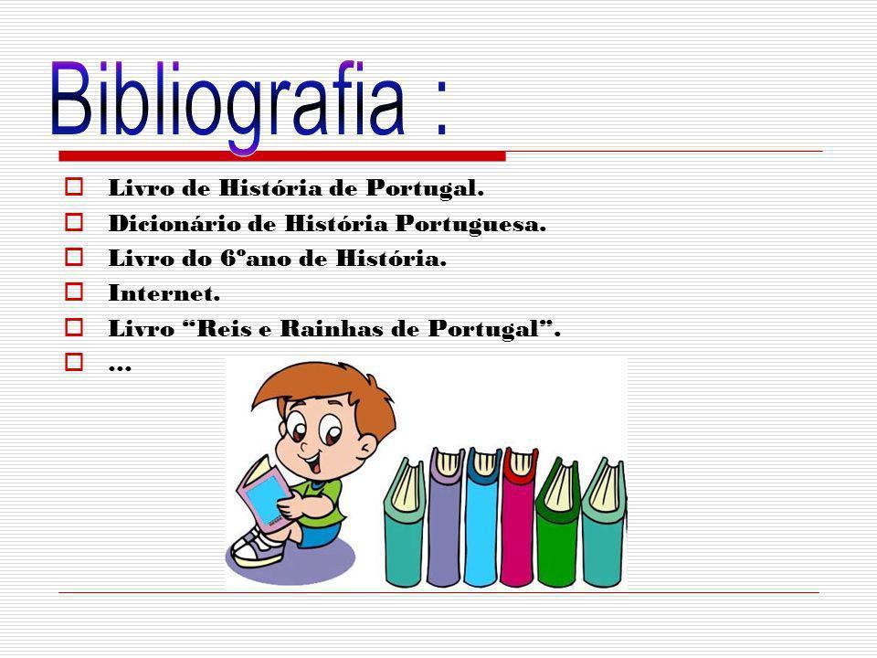 Bibliografia : Livro de História de Portugal.