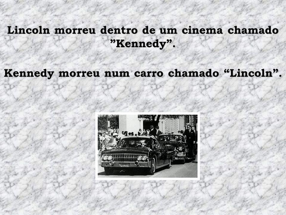 Lincoln morreu dentro de um cinema chamado Kennedy .