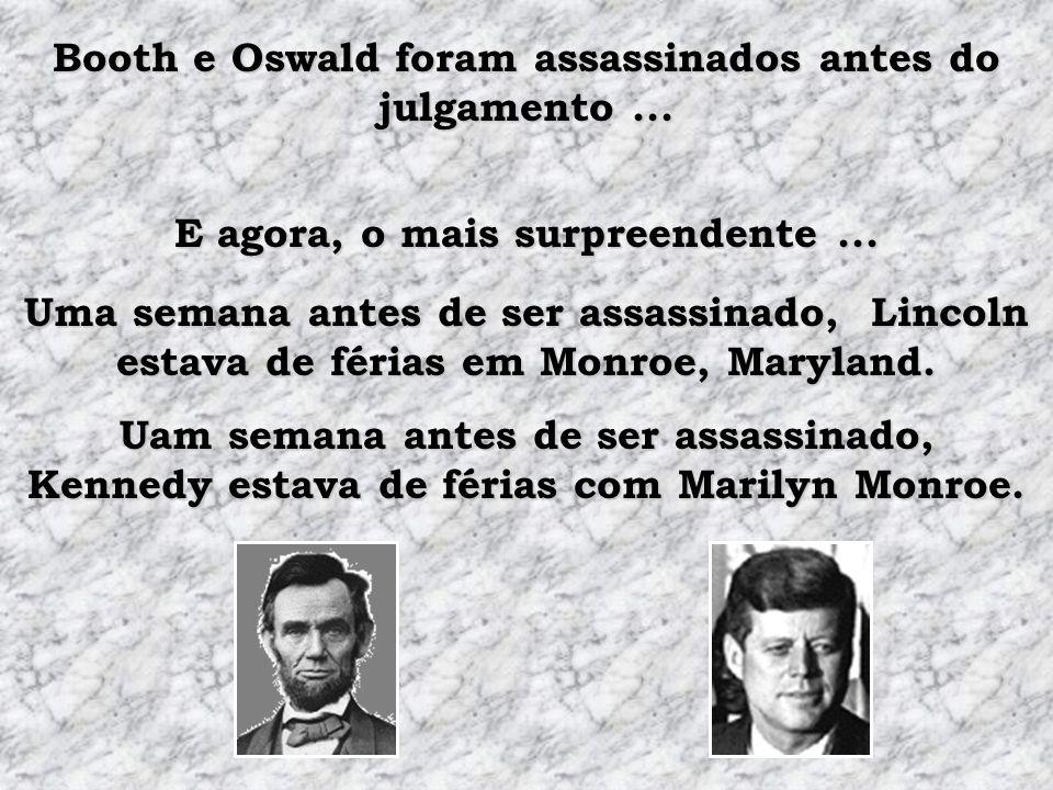 Booth e Oswald foram assassinados antes do julgamento ...