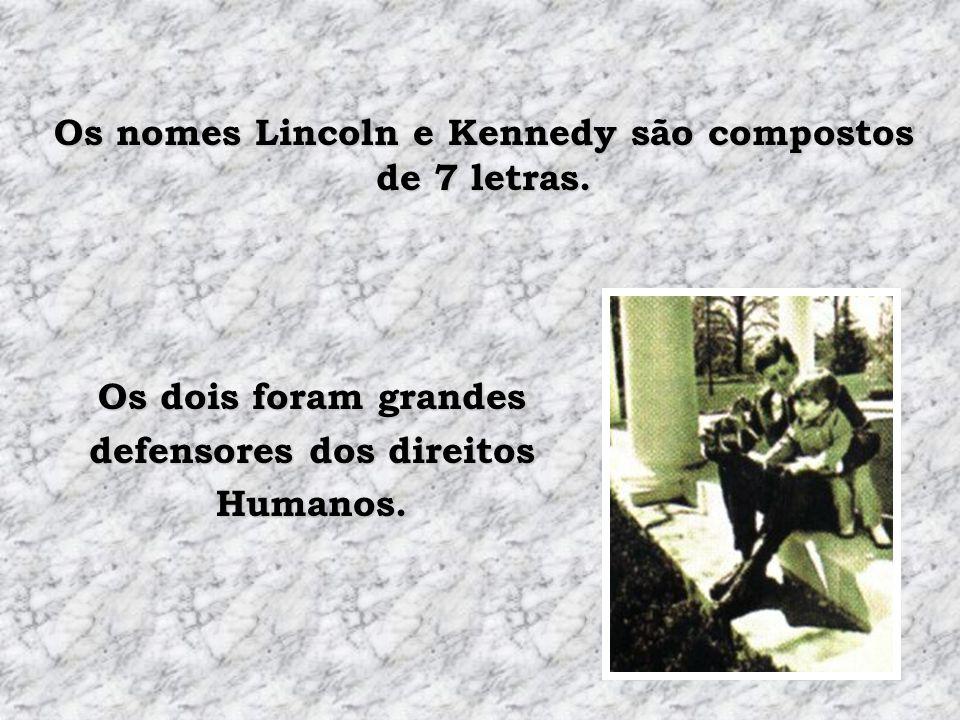 Os nomes Lincoln e Kennedy são compostos de 7 letras.