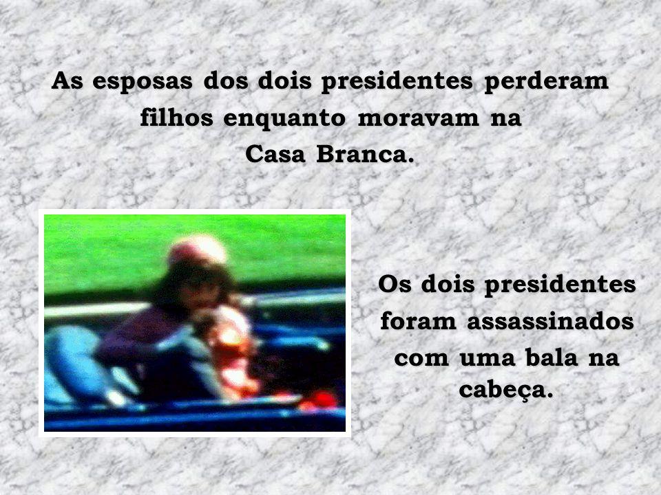 As esposas dos dois presidentes perderam filhos enquanto moravam na