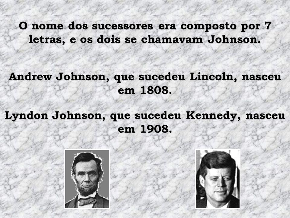 Andrew Johnson, que sucedeu Lincoln, nasceu em 1808.