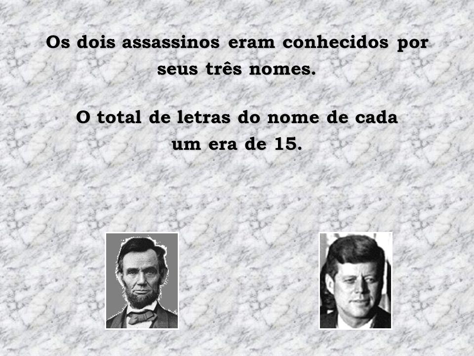 Os dois assassinos eram conhecidos por seus três nomes.