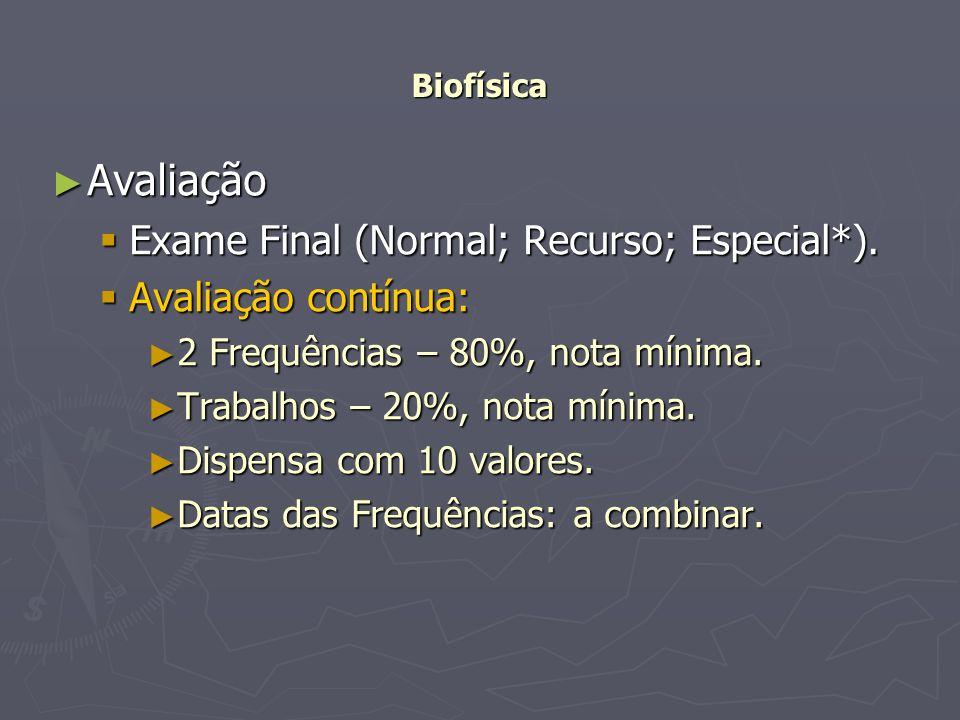 Avaliação Exame Final (Normal; Recurso; Especial*).