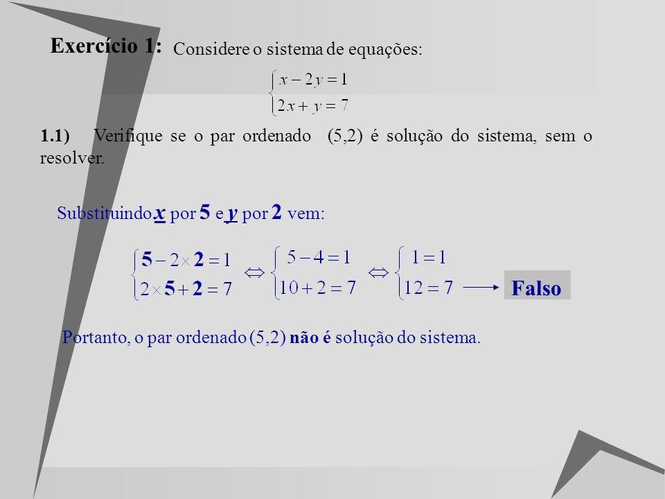 Exercício 1: Falso Considere o sistema de equações: