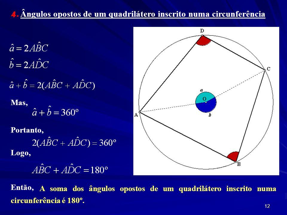 4. Ângulos opostos de um quadrilátero inscrito numa circunferência