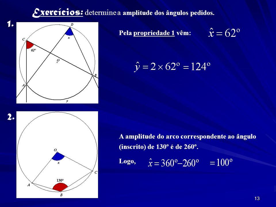 Exercícios: determine a amplitude dos ângulos pedidos. 1.
