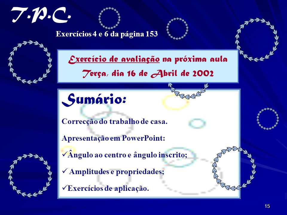 Exercício de avaliação na próxima aula Terça, dia 16 de Abril de 2002