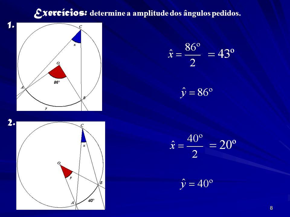Exercícios: determine a amplitude dos ângulos pedidos.
