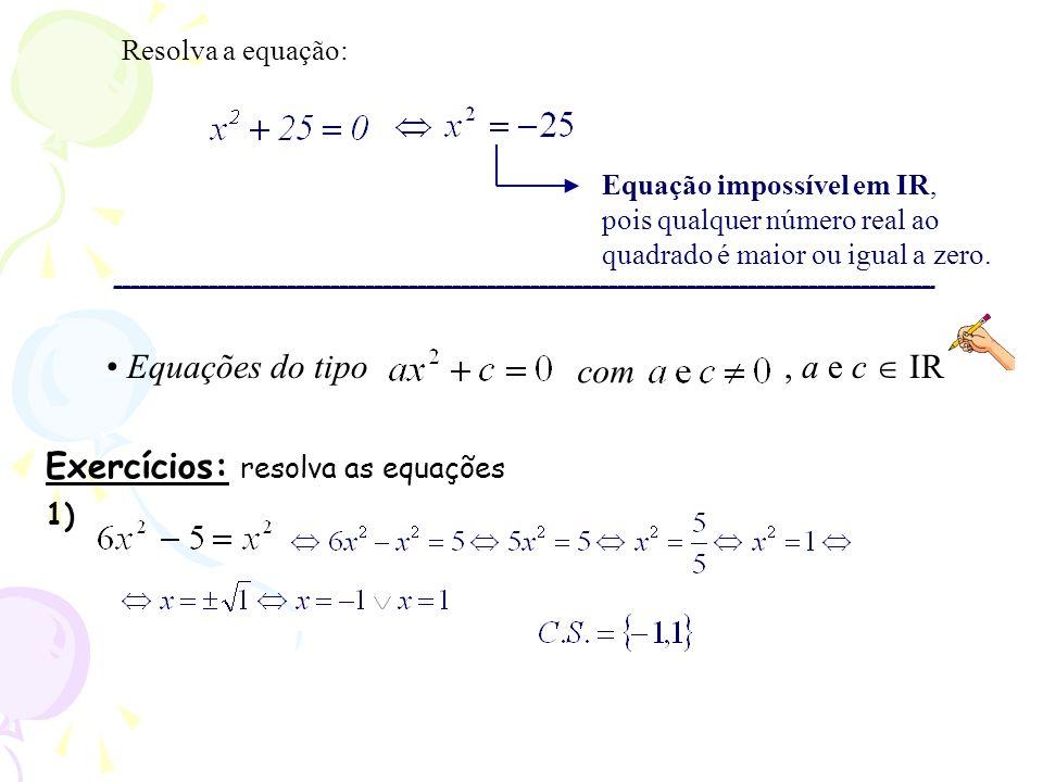 Exercícios: resolva as equações