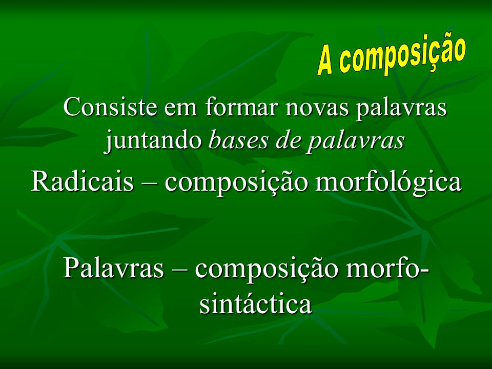 Radicais – composição morfológica