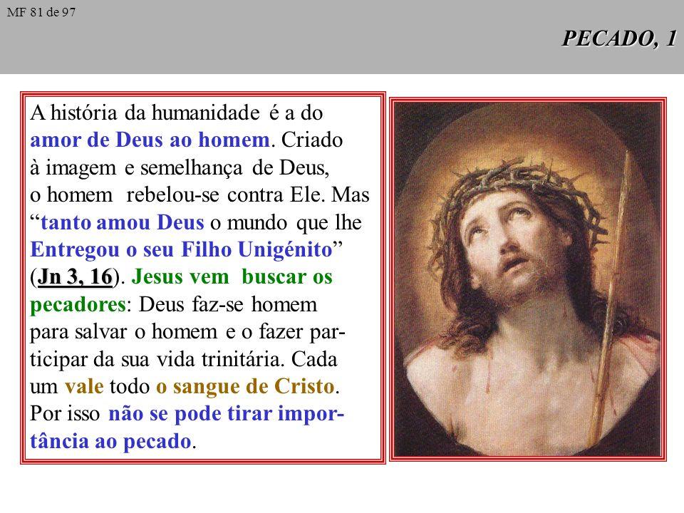 A história da humanidade é a do amor de Deus ao homem. Criado