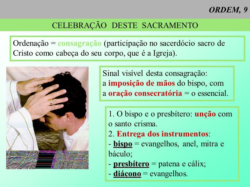 CELEBRAÇÃO DESTE SACRAMENTO