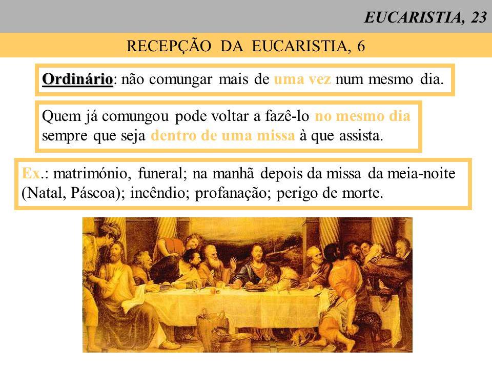 RECEPÇÃO DA EUCARISTIA, 6