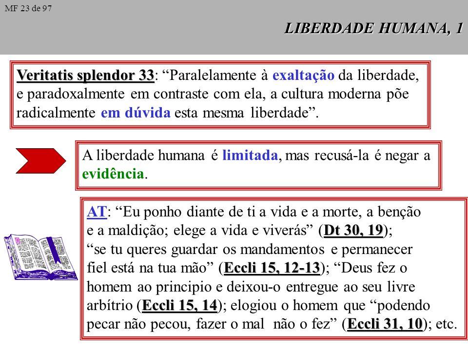 Veritatis splendor 33: Paralelamente à exaltação da liberdade,