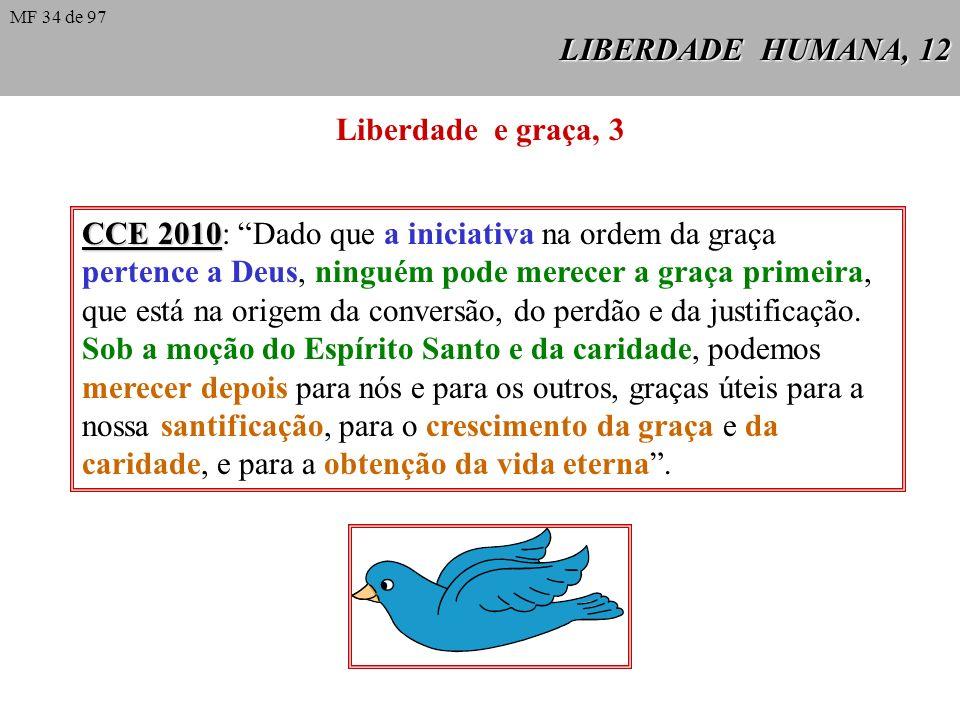 LIBERDADE HUMANA, 12 Liberdade e graça, 3