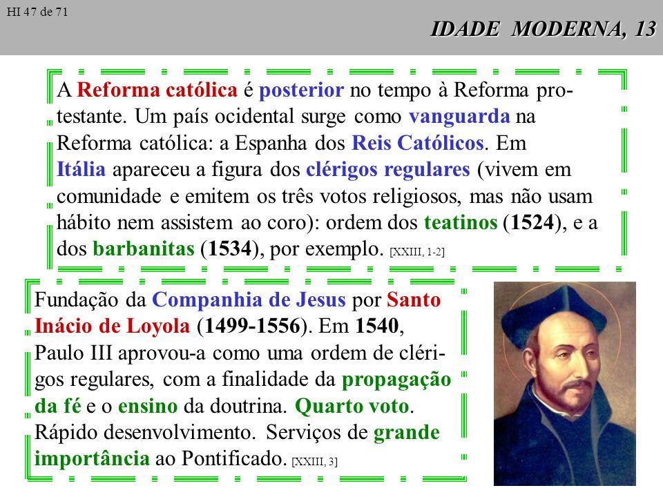 A Reforma católica é posterior no tempo à Reforma pro-