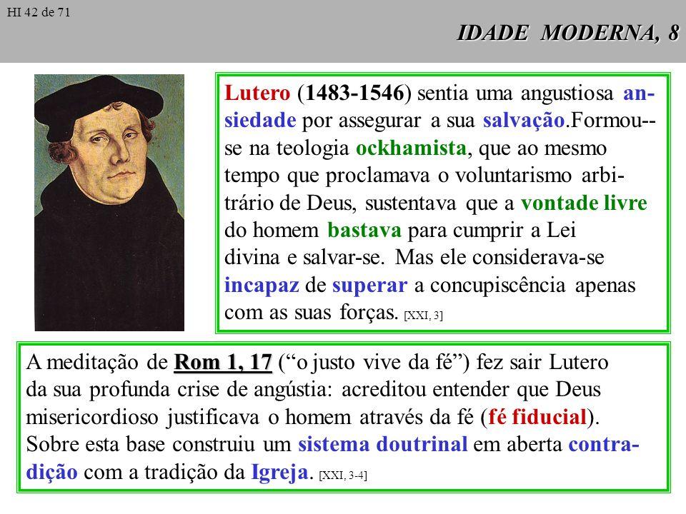 Lutero (1483-1546) sentia uma angustiosa an-