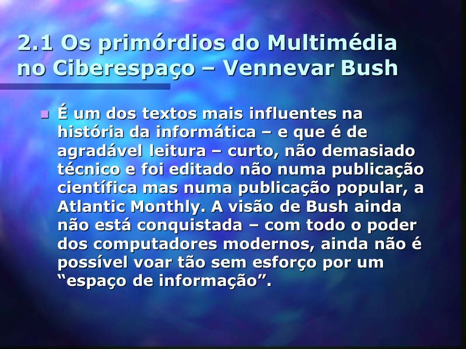 2.1 Os primórdios do Multimédia no Ciberespaço – Vennevar Bush