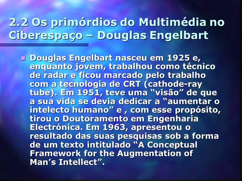 2.2 Os primórdios do Multimédia no Ciberespaço – Douglas Engelbart