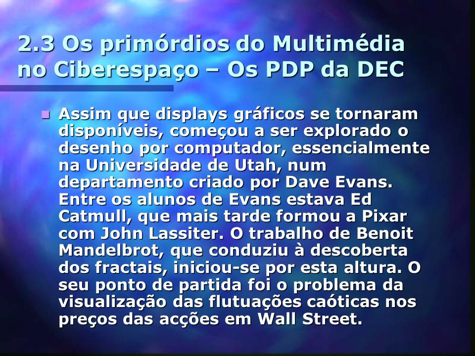 2.3 Os primórdios do Multimédia no Ciberespaço – Os PDP da DEC