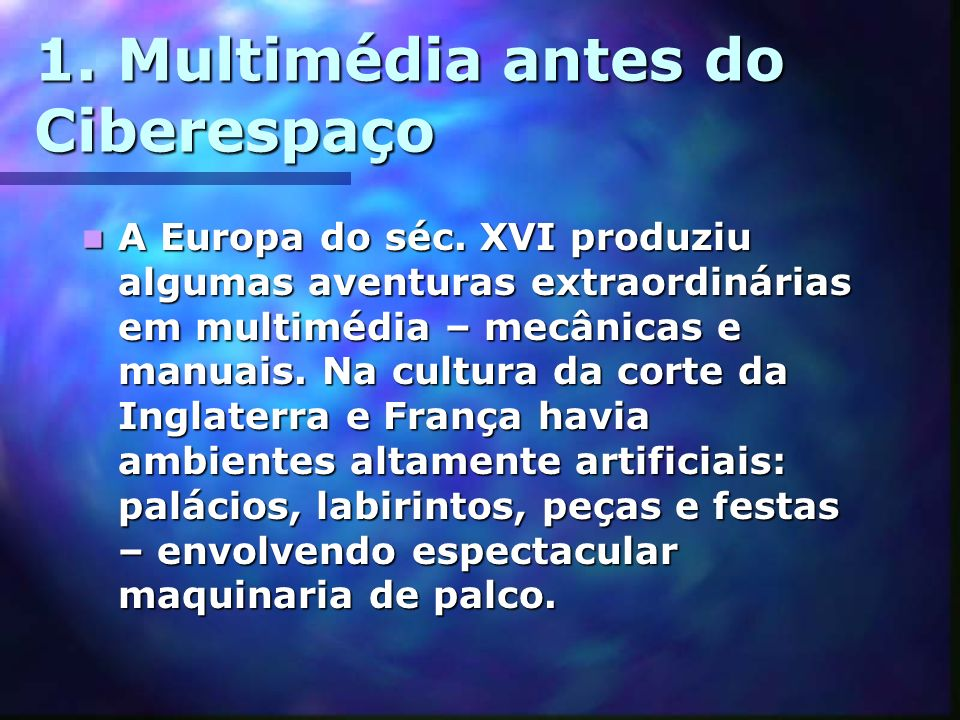 1. Multimédia antes do Ciberespaço