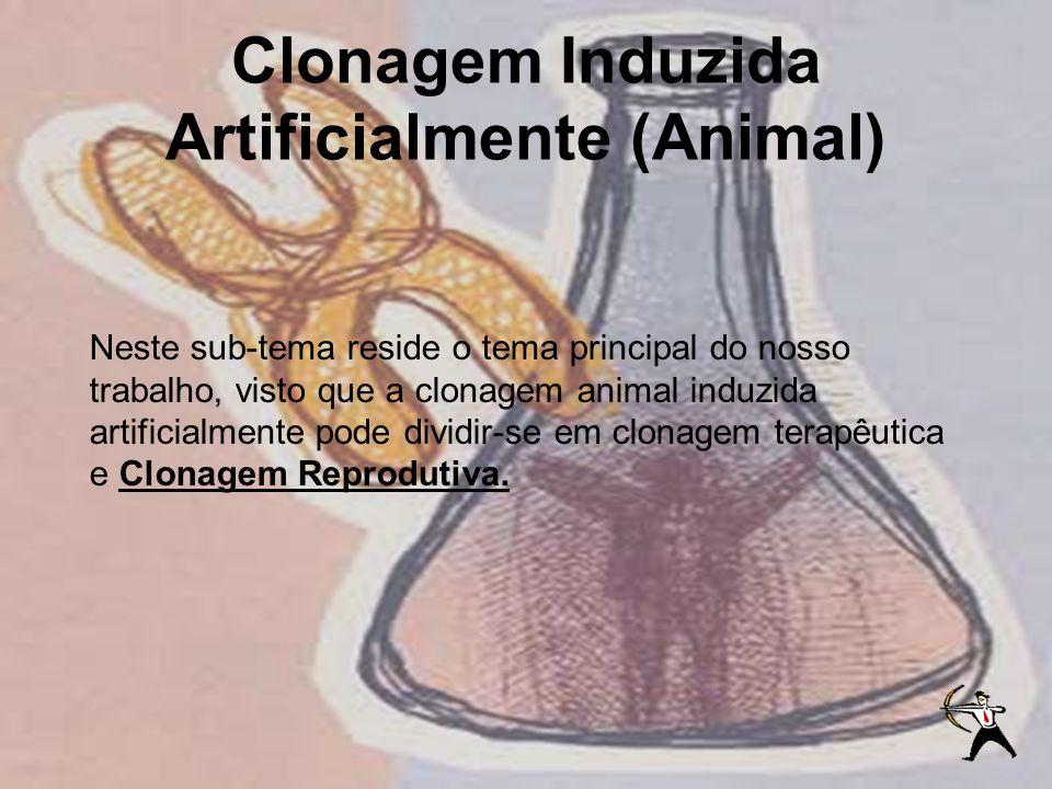 Clonagem Induzida Artificialmente (Animal)