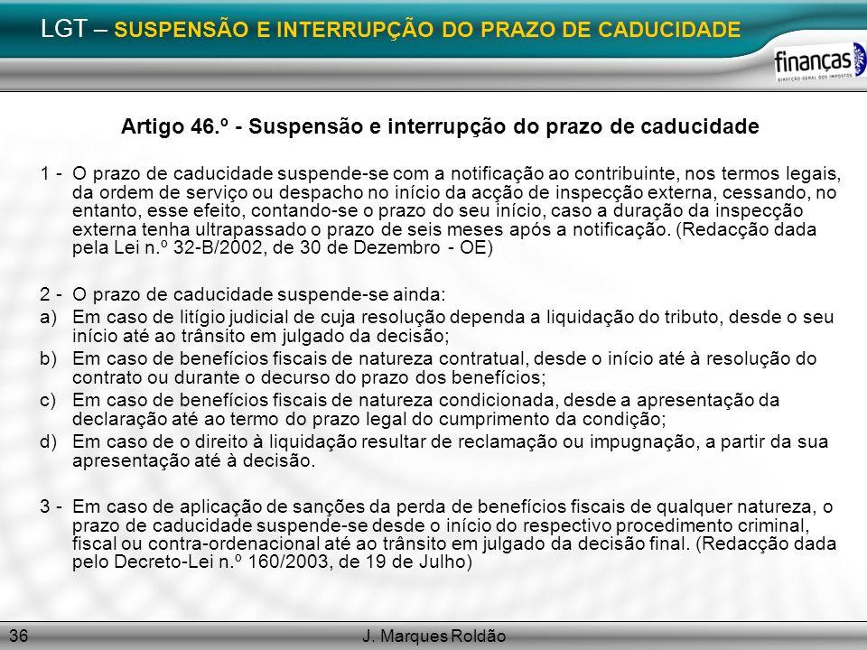 LGT – SUSPENSÃO E INTERRUPÇÃO DO PRAZO DE CADUCIDADE