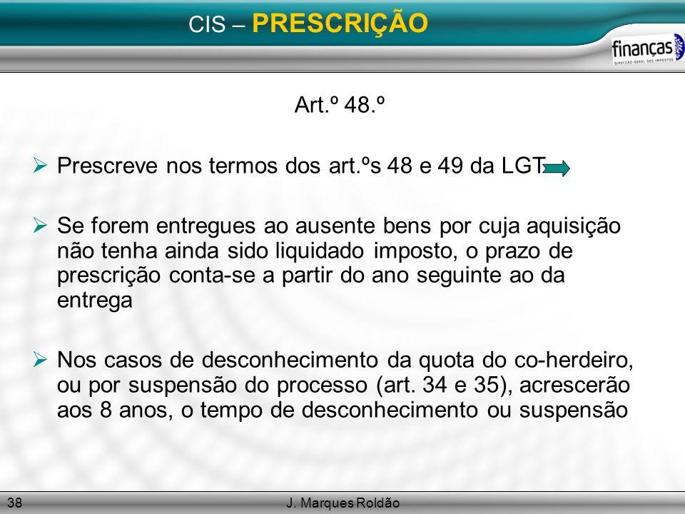 Prescreve nos termos dos art.ºs 48 e 49 da LGT