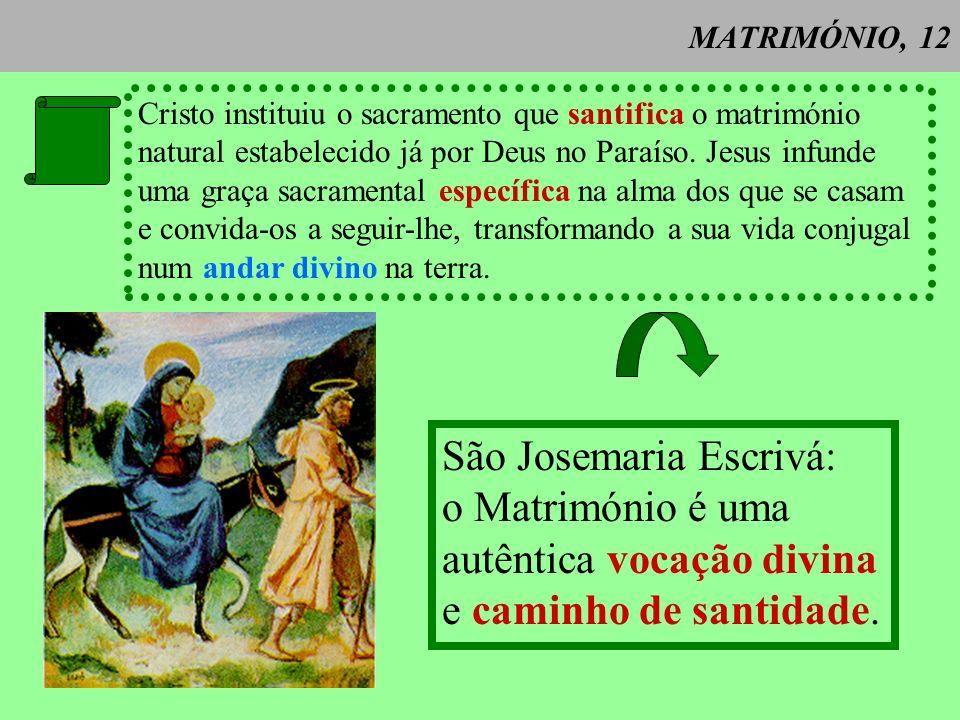 São Josemaria Escrivá: o Matrimónio é uma autêntica vocação divina