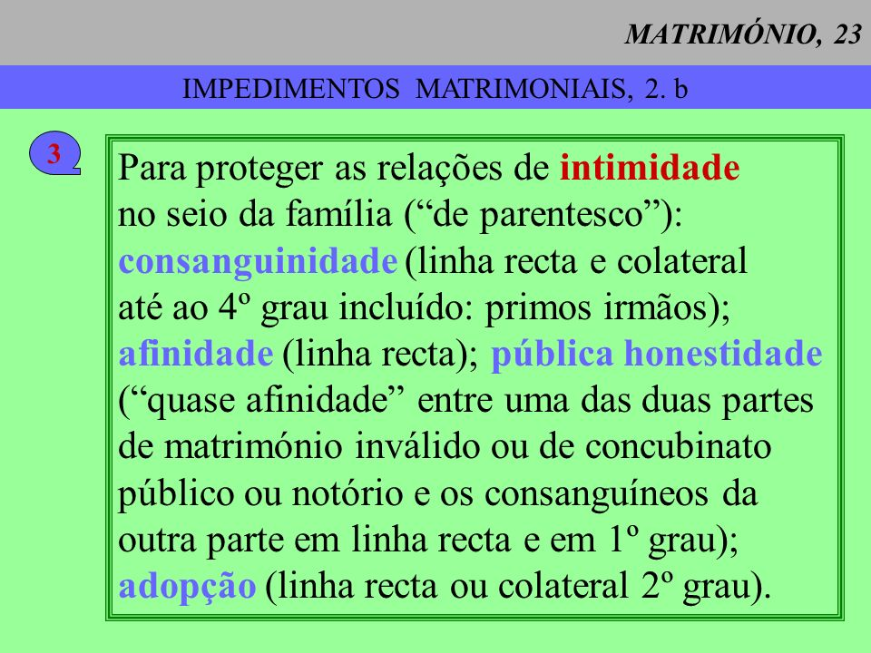 IMPEDIMENTOS MATRIMONIAIS, 2. b