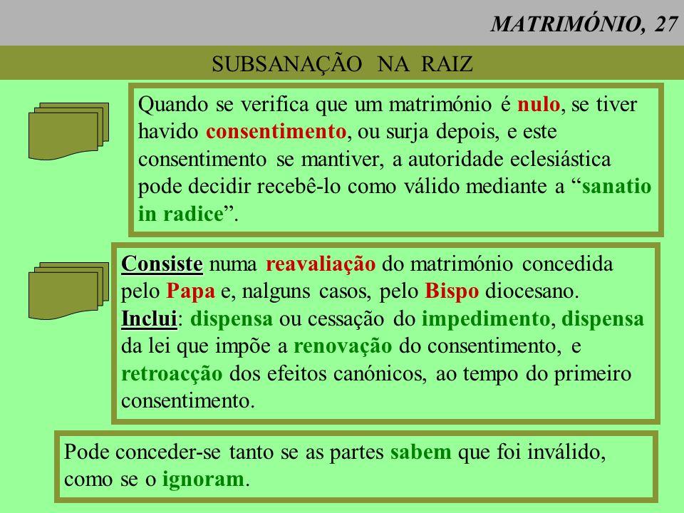 MATRIMÓNIO, 27 SUBSANAÇÃO NA RAIZ.