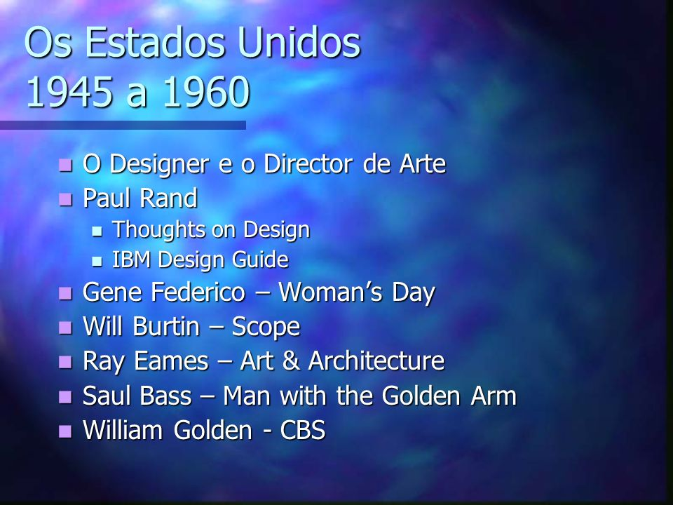 Os Estados Unidos 1945 a 1960 O Designer e o Director de Arte