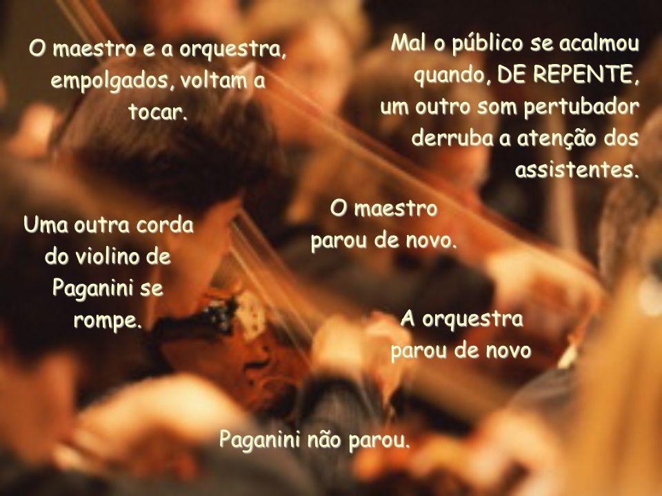 O maestro e a orquestra, empolgados, voltam a tocar.